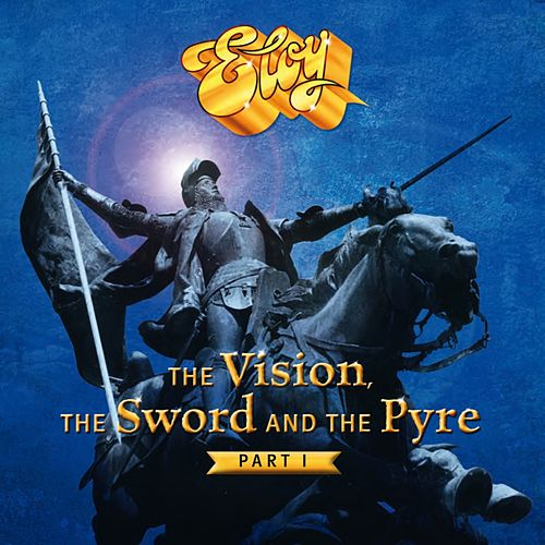 The Vision, the Sword and the Pyre, Pt. 1 von Eloy