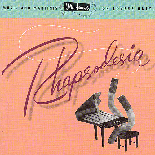 Ultra-Lounge Vol. 6: Rhapsodesia by Various Artists