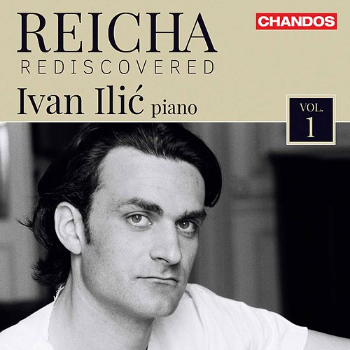 Reicha Rediscovered, Vol. 1 by Ivan Ilić