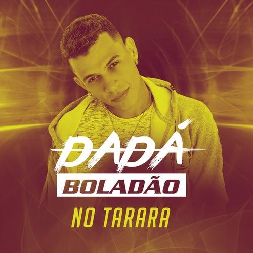 No Tarara by Dadá Boladão