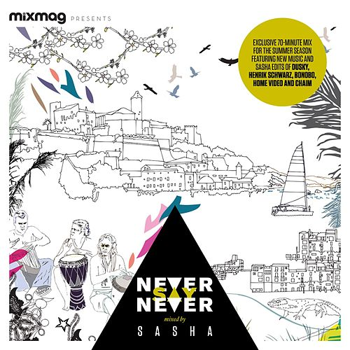 Mixmag Presents: Never Say Never von Various Artists