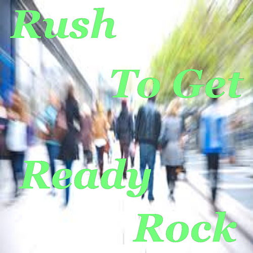 Rush To Get Ready Rock by Various Artists