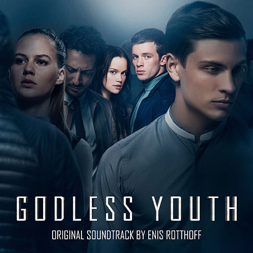 Godless Youth (Original Motion Picture Soundtrack) de Enis Rotthoff