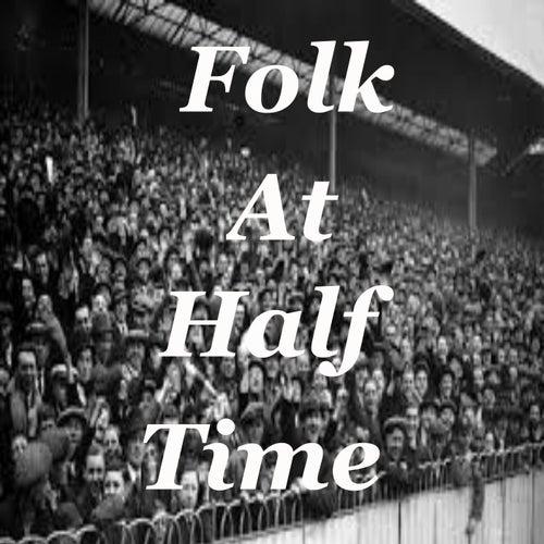 Folk At Half Time de Various Artists