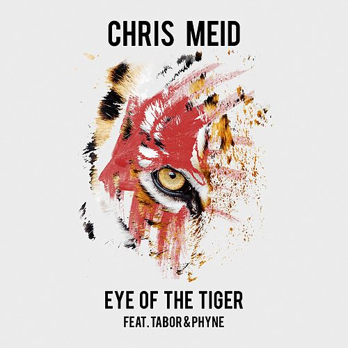 Eye of the Tiger (feat. Tabor & Phyne) von Chris Meid