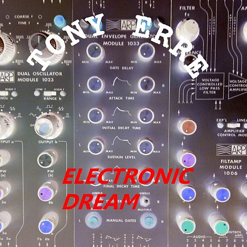 Electronic Dream by Tony Erre