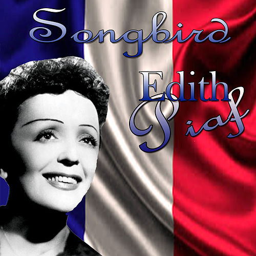 Songbird de Edith Piaf