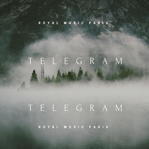 Telegram (Original Mix) by Royal Music Paris : Napster