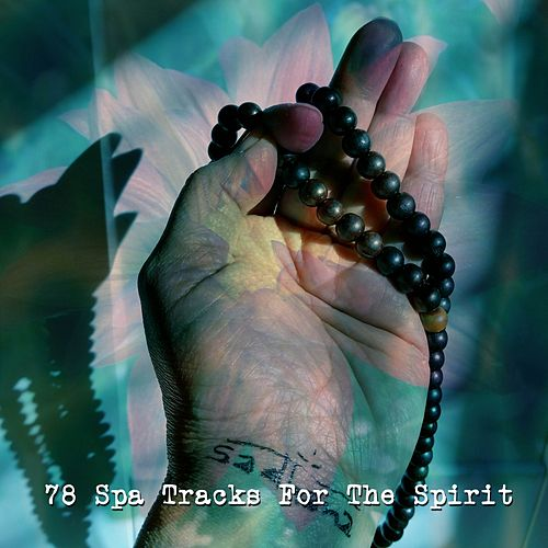 78 Spa Tracks For The Spirit by Spa Relaxation