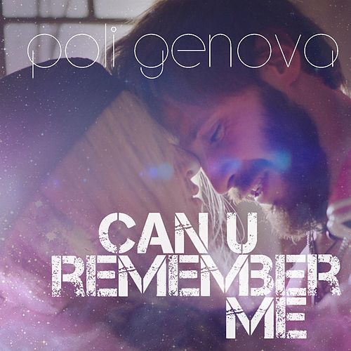 Can U Remember Me von Poli Genova