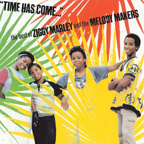 Time Has Come: The Best Of Ziggy Marley and the Melody Makers de Ziggy Marley