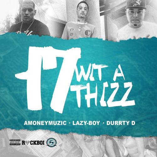 17 Wit a Thizz (feat. Amoneymuzic & Durrty D) by Lazyboy