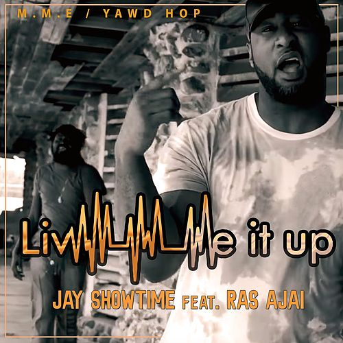 Live It Up (Feat. Ras Ajai) - Single de Jay Showtime
