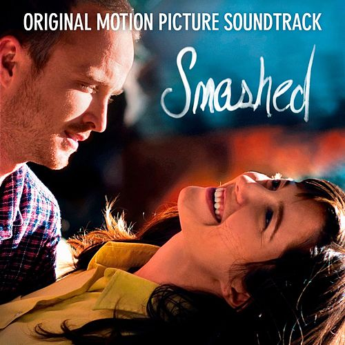 Smashed (Original Motion Picture Soundtrack) by Various Artists
