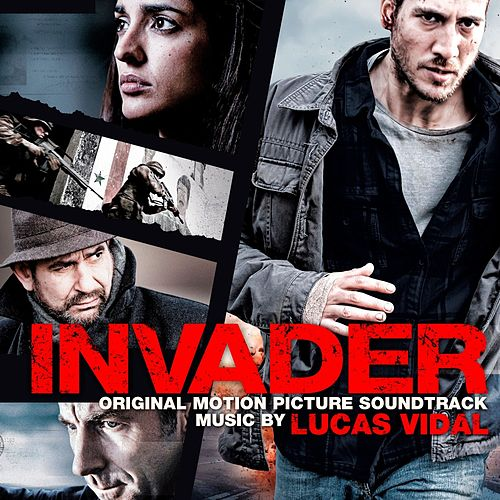 Invader (Original Motion Picture Soundtrack) von Lucas Vidal