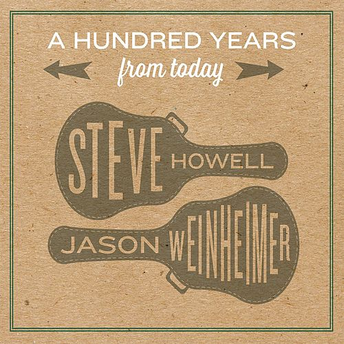 A Hundred Years from Today by Jason Weinheimer