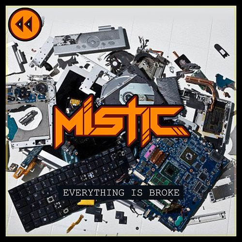 Everything Is Broke de Mistic