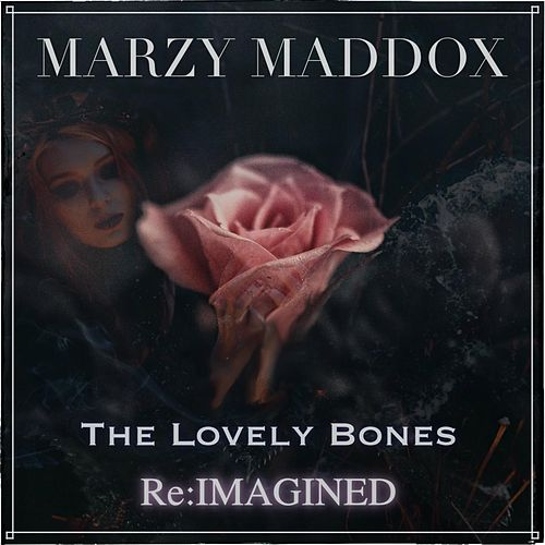 The Lovely Bones Re: Imagined de Marzy Maddox
