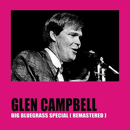 Big Bluegrass Special (Remastered) de Glen Campbell