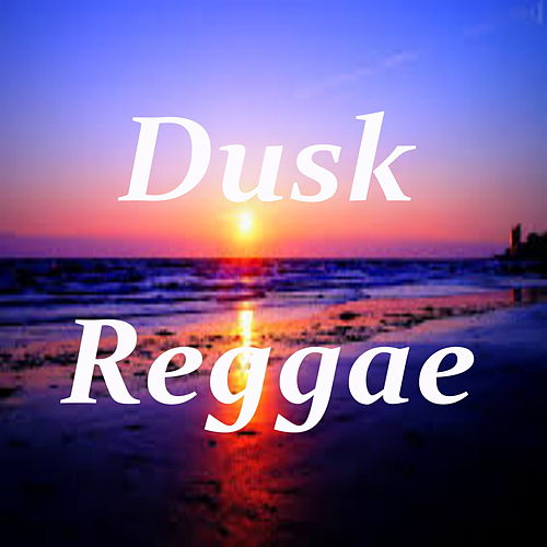 Dusk Reggae von Various Artists