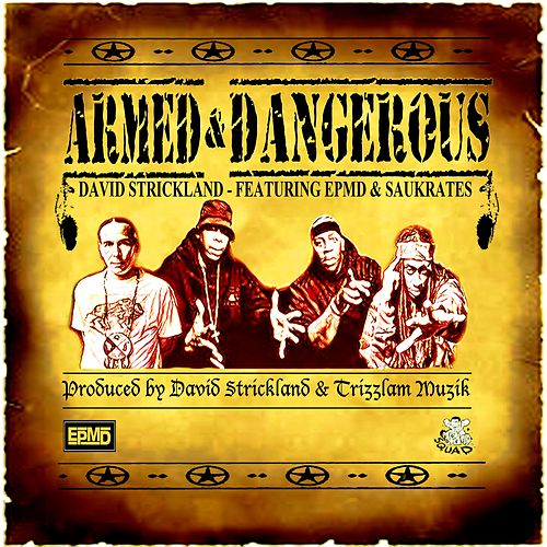 Armed & Dangerous (feat. EPMD & Saukrates) von David Strickland