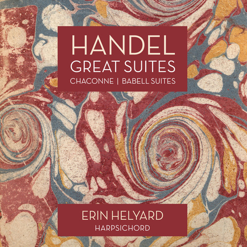 Handel: Great Suites, Chaconne / Babell: Suite by Erin Helyard