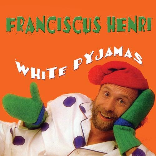 White Pyjamas de Franciscus Henri