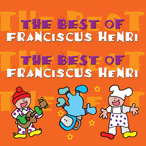 The Best Of Franciscus Henri de Franciscus Henri