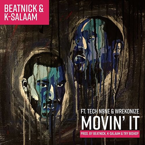 Movin It (feat. Tech N9ne & Wrekonize) by Beatnick & K-Salaam