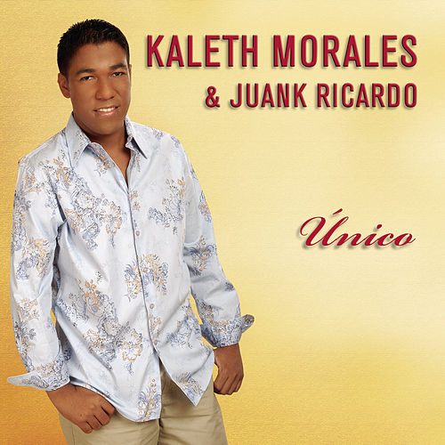 Unico von Kaleth Morales