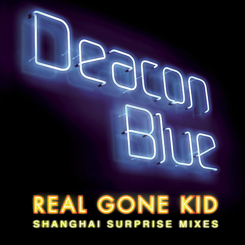 Real Gone Kid de Deacon Blue