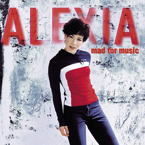 Mad For Music von Alexia