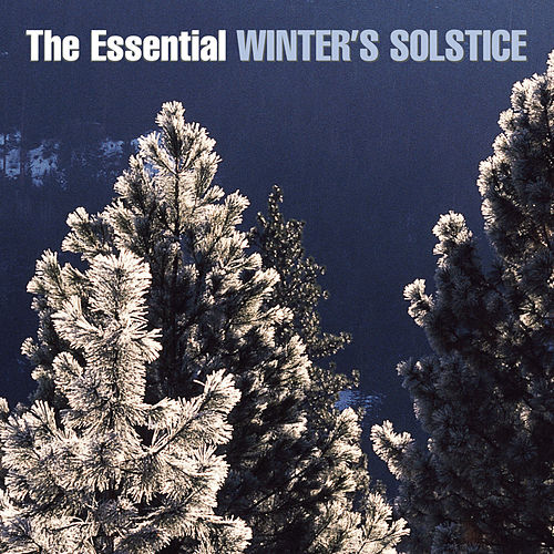 The Essential Winter's Solstice de Various Artists