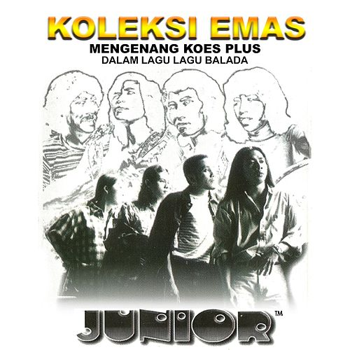 Koleksi Emas (Mengenang Koes Plus) by Junior Senior