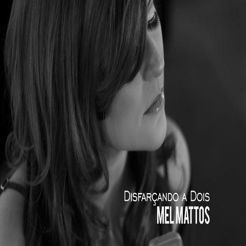 Disfarçando a Dois von Mel Mattos
