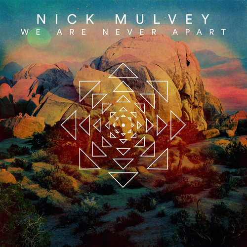 We Are Never Apart by Nick Mulvey