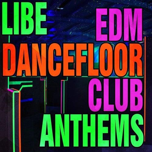 EDM Dancefloor Club Anthems de Libe