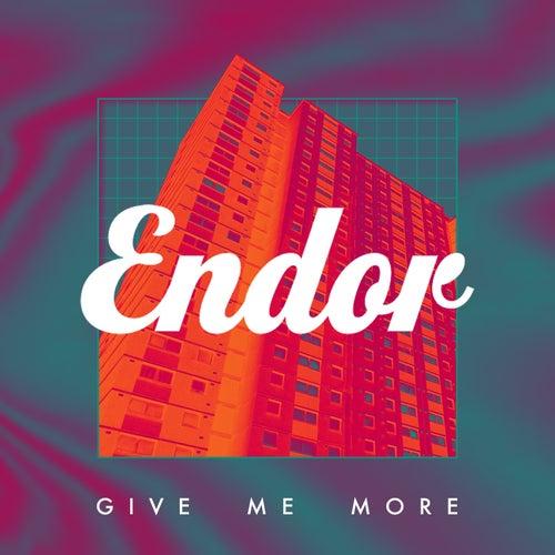 Give Me More - Remixes de Endor