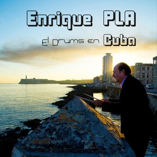 El Drums en Cuba (En Vivo) de Enrique Pla