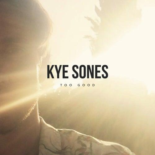 Too Good (Live) by Kye Sones