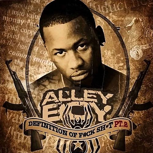 Definition of Fuck Shit, Pt. 2 by Alley Boy