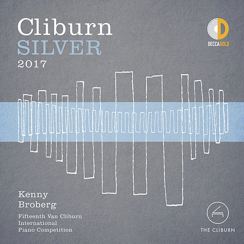 Cliburn Silver 2017 - 15th Van Cliburn International Piano Competition (Live) by Kenny Broberg