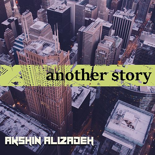 Another Story by Akshin Alizadeh