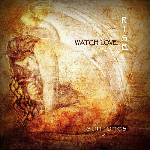 Watch Love Rise (Live) by Lauri Jones