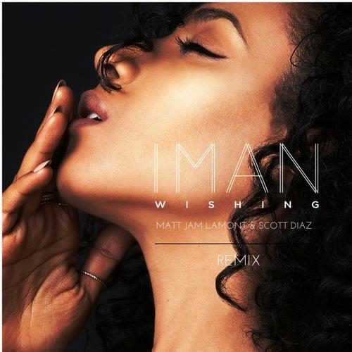 Wishing (Matt Jam Lamont & Scott Diaz Extended Remix) by IMAN