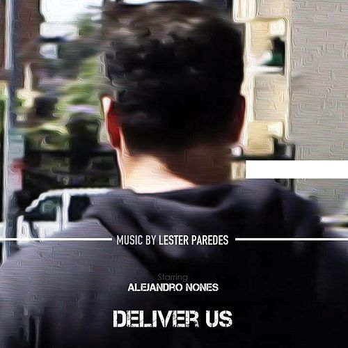 Deliver Us (Original Motion Picture Soundtrack) de Lester Paredes