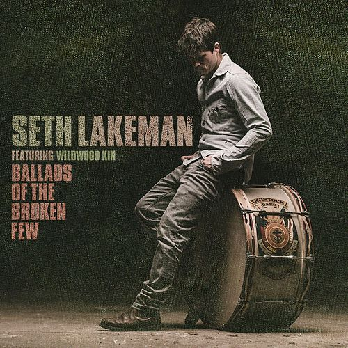 Ballads of the Broken Few Deluxe by Seth Lakeman