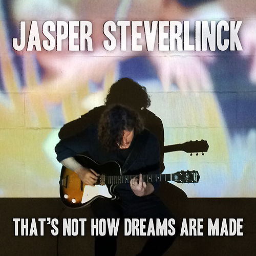 That's Not How Dreams Are Made by Jasper Steverlinck
