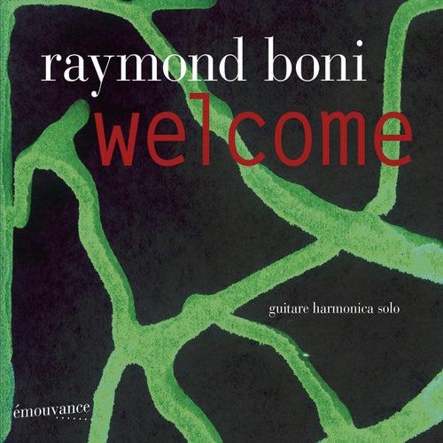 Welcome by Raymond Boni