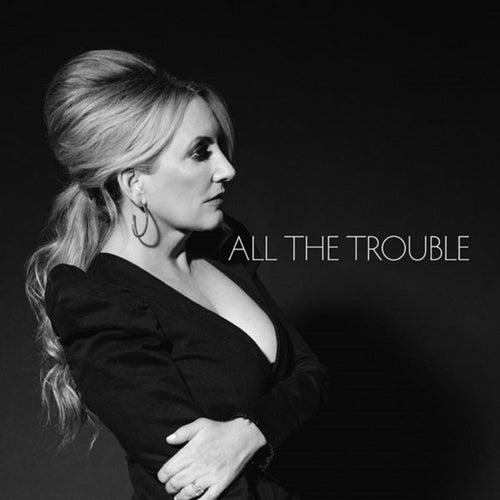 All the Trouble de Lee Ann Womack